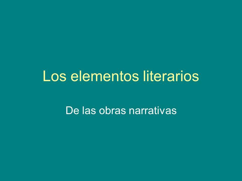 Los elementos literarios De las obras narrativas