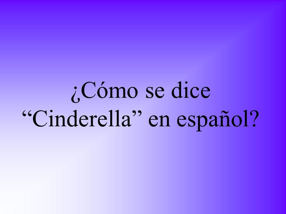 ¿Cómo se dice Cinderella en español?