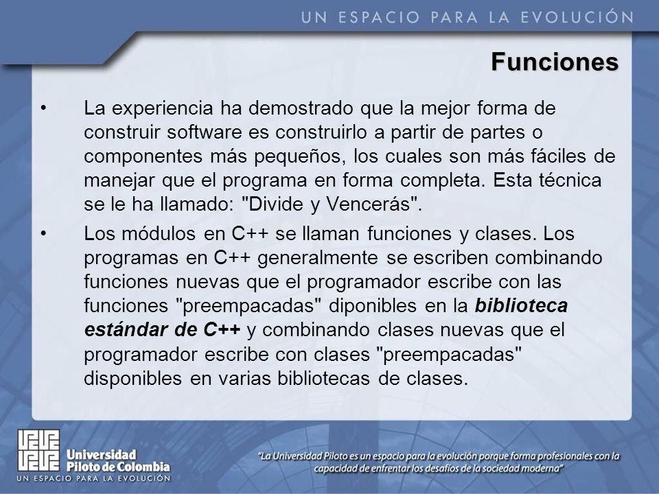 Funciones El programador puede escribir funciones para definir ciertas tareas específicas.