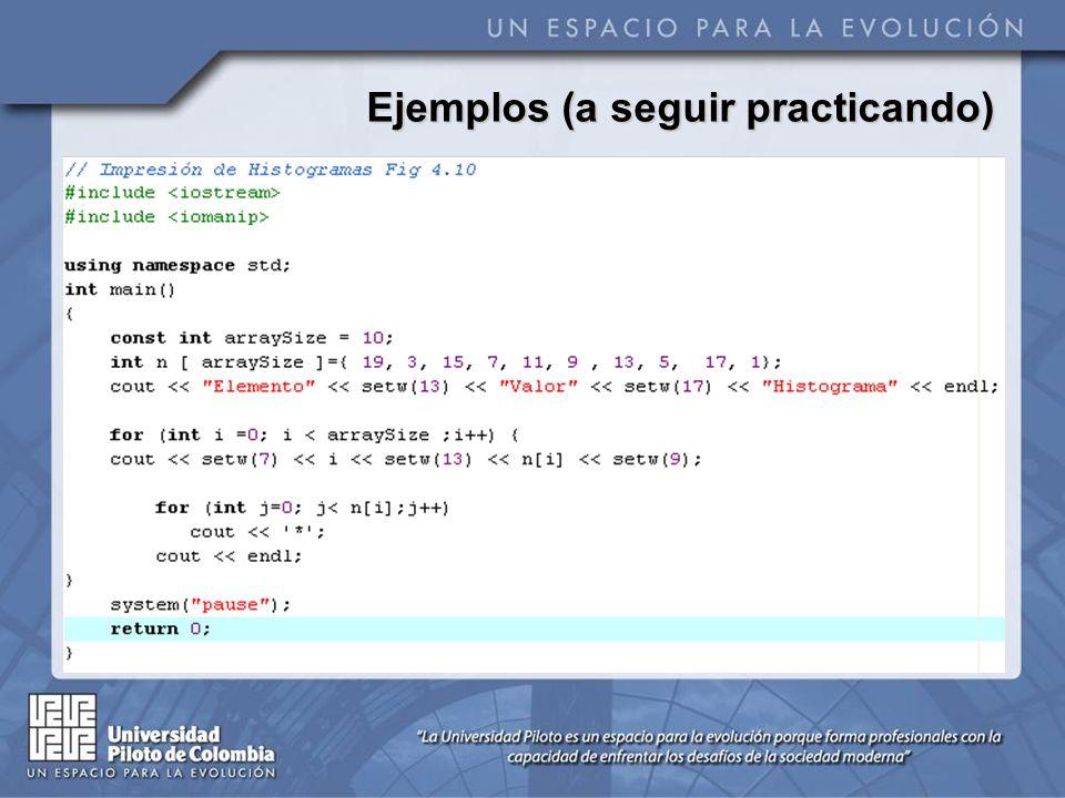 Ejemplos (a seguir practicando)