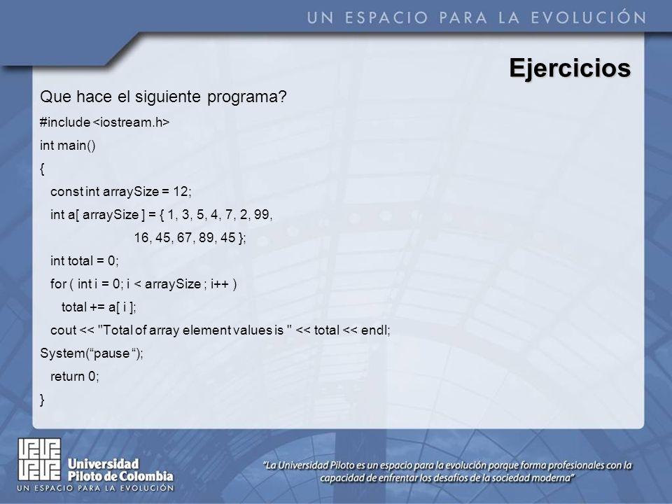 Que hace el siguiente programa? #include int main() { const int arraySize = 12; int a[ arraySize ] = { 1, 3, 5, 4, 7, 2, 99, 16, 45, 67, 89, 45 }; int