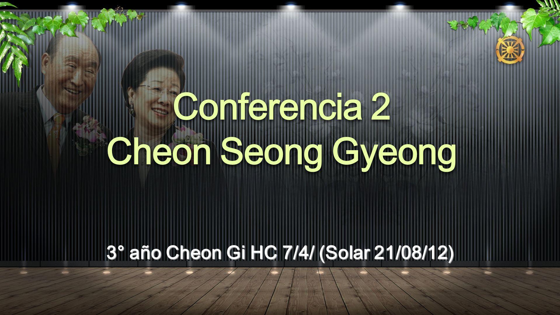 Conferencia 2 Cheon Seong Gyeong 3° año Cheon Gi HC 7/4/ (Solar 21/08/12)