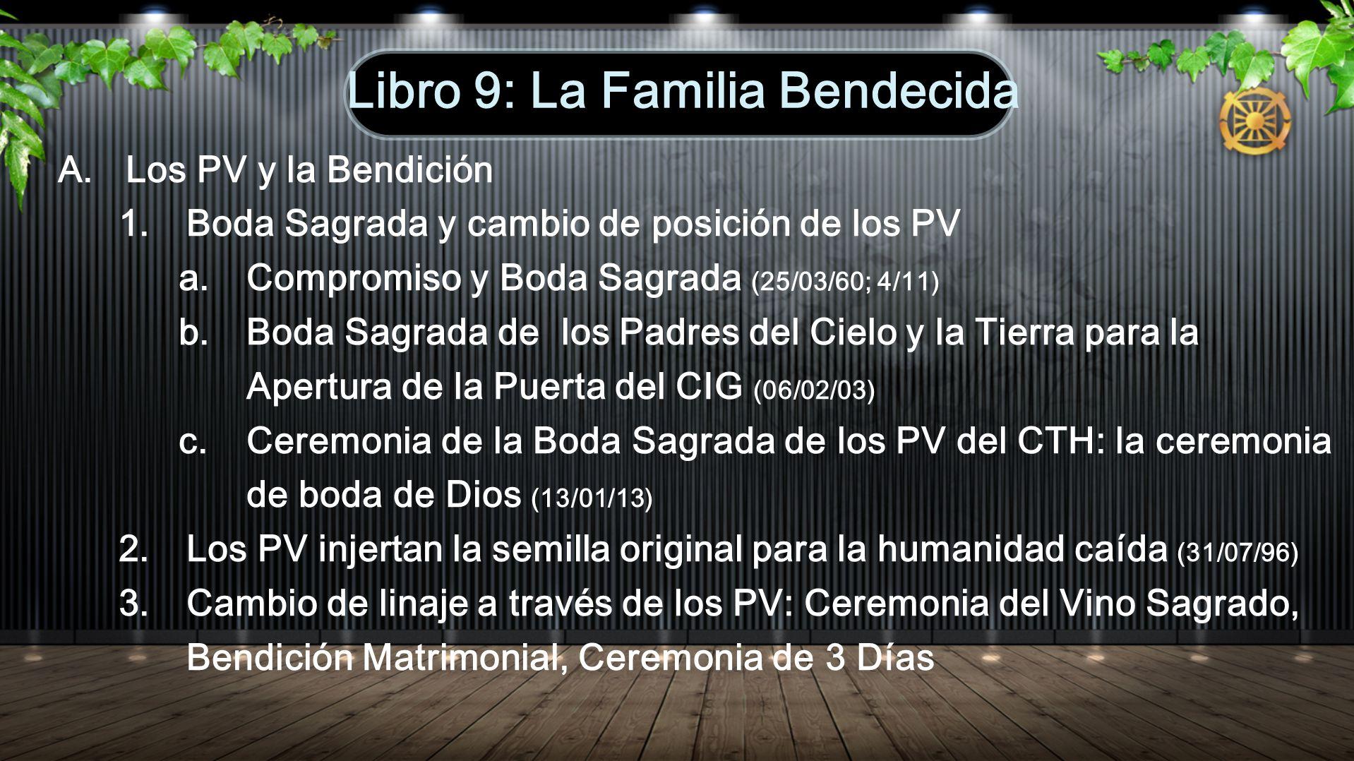 A. Los PV y la Bendición 1. Boda Sagrada y cambio de posición de los PV a. Compromiso y Boda Sagrada (25/03/60; 4/11) b. Boda Sagrada de los Padres de