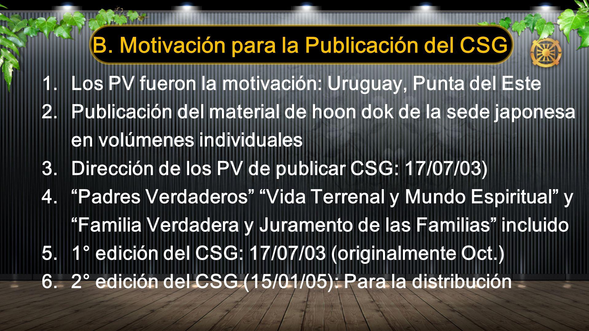 1. Los PV fueron la motivación: Uruguay, Punta del Este 2. Publicación del material de hoon dok de la sede japonesa en volúmenes individuales 3. Direc
