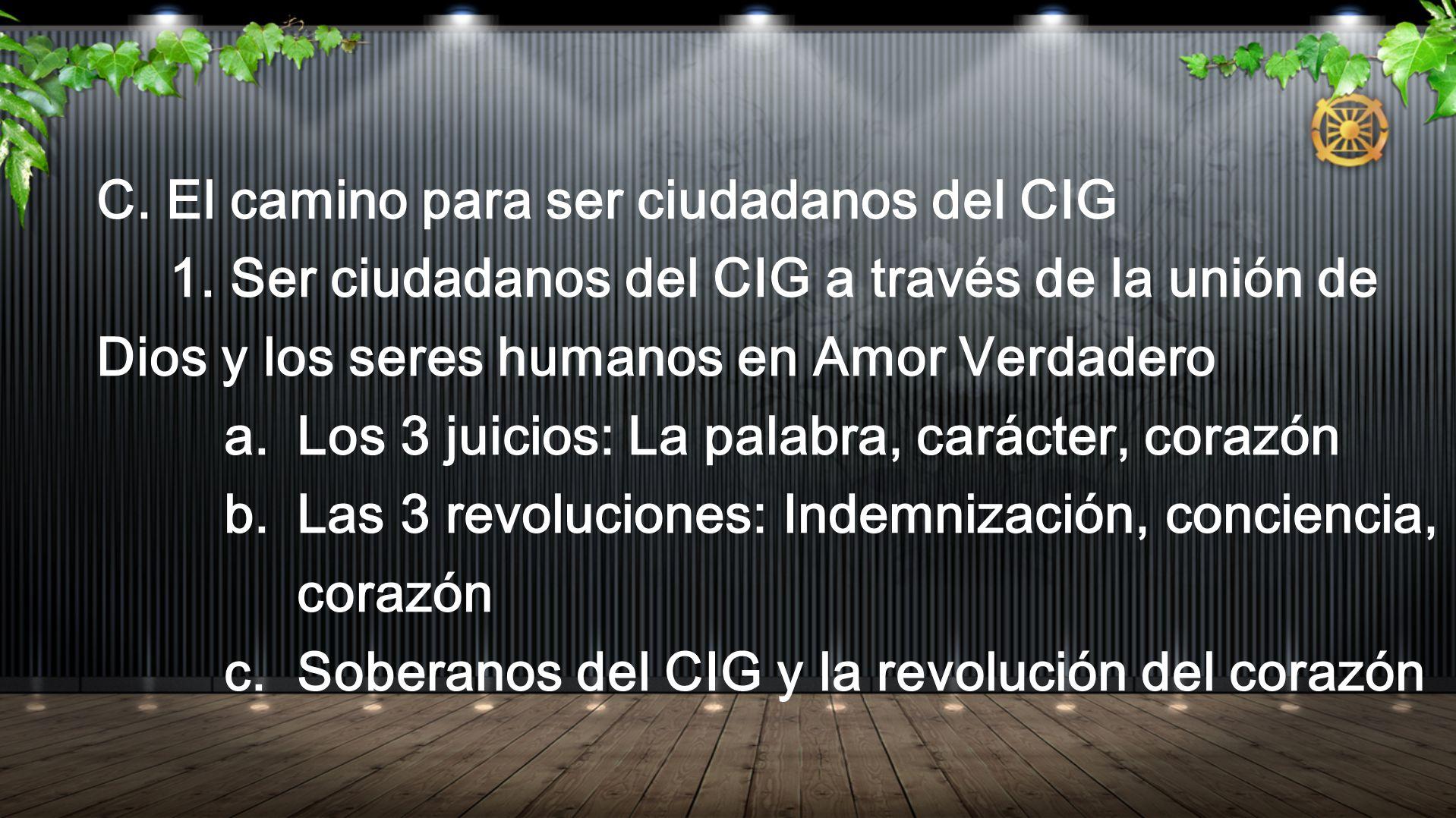 C. El camino para ser ciudadanos del CIG 1. Ser ciudadanos del CIG a través de la unión de Dios y los seres humanos en Amor Verdadero a. Los 3 juicios