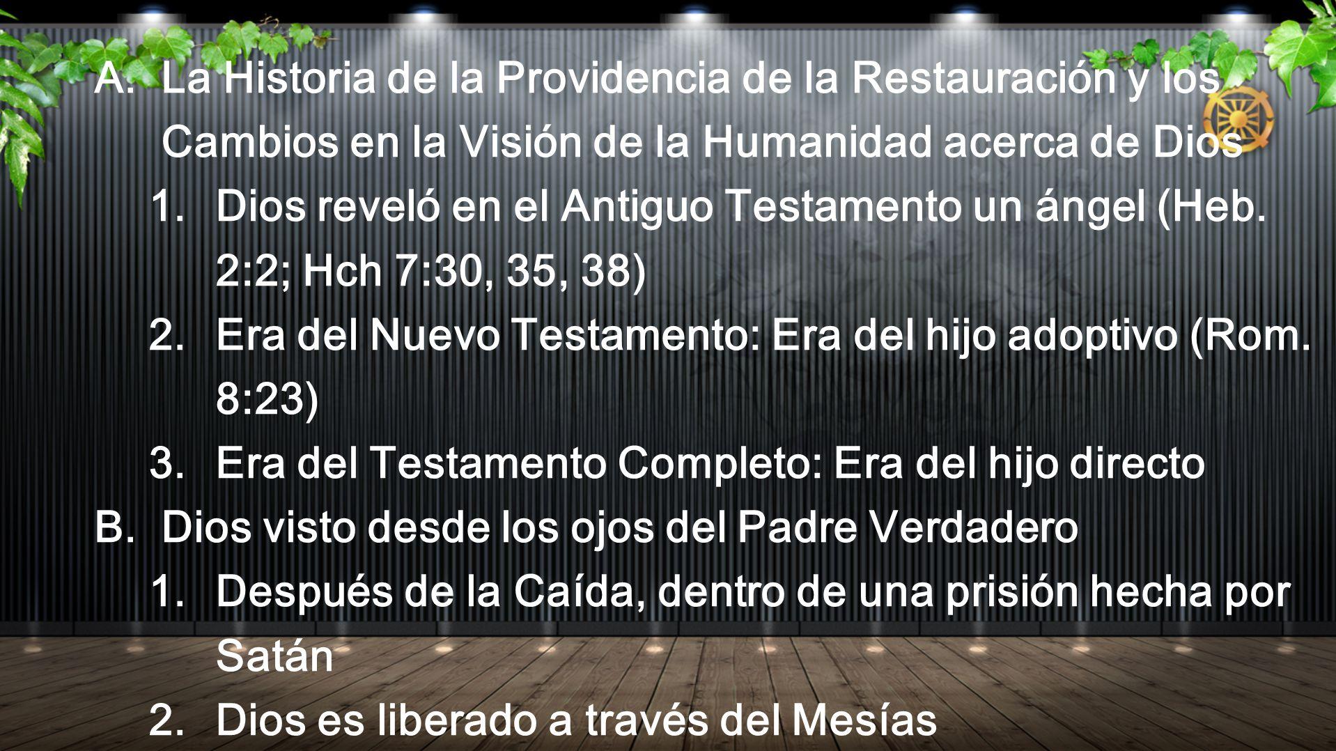 A. La Historia de la Providencia de la Restauración y los Cambios en la Visión de la Humanidad acerca de Dios 1. Dios reveló en el Antiguo Testamento