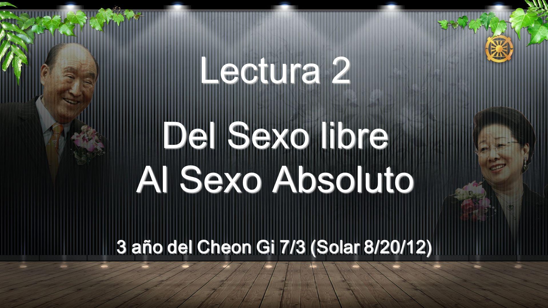 I.Introducción A. Origen del Sexo Absoluto 1. YFWP 2 nd Asamblea Mundial (5/24/96) 2.