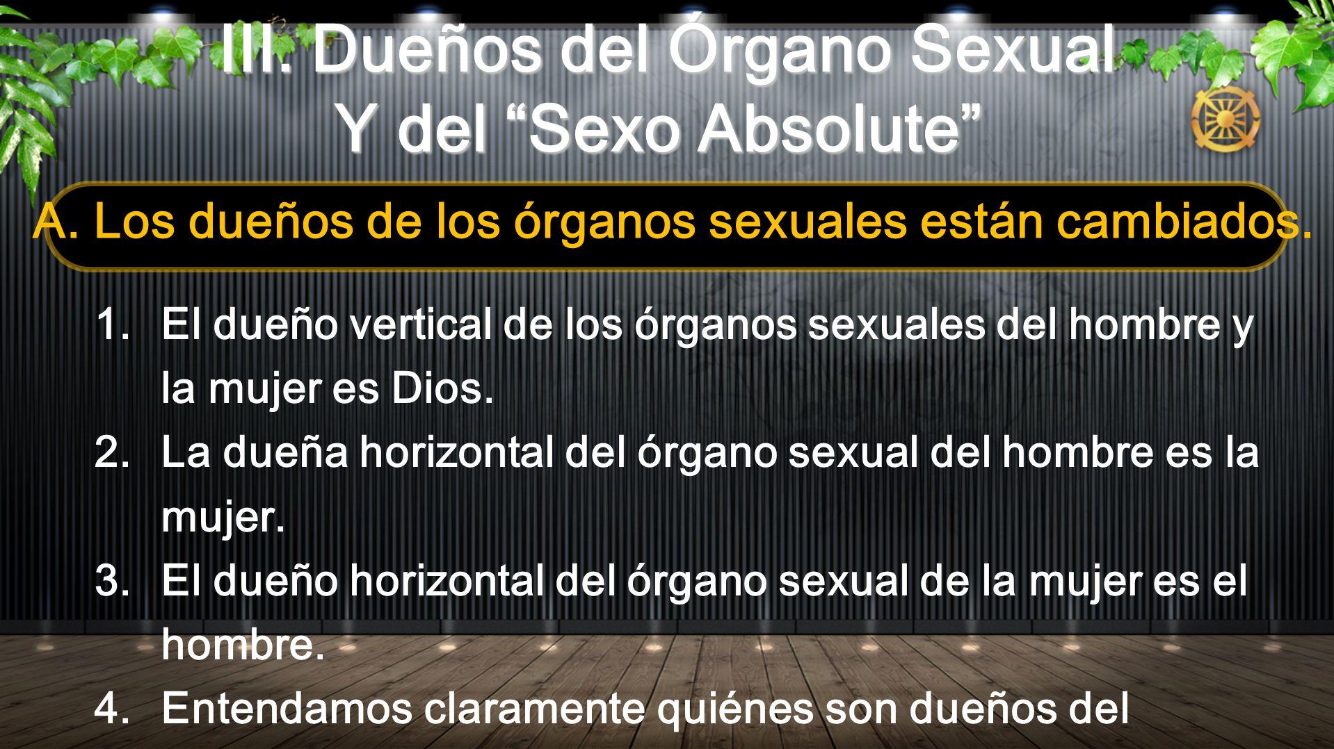 III. Dueños del Órgano Sexual Y del Sexo Absolute A. Los dueños de los órganos sexuales están cambiados. 1.El dueño vertical de los órganos sexuales d