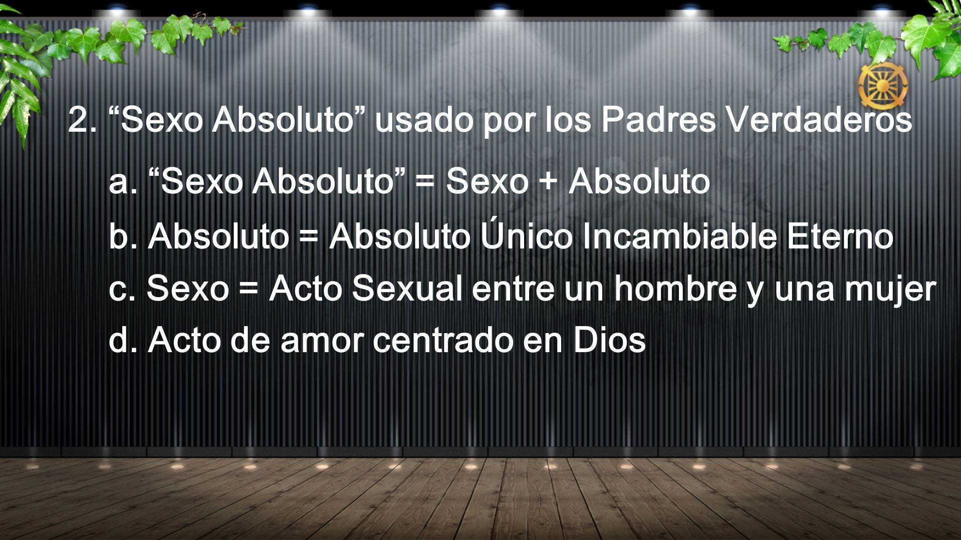 B.Atributos del órgano sexual 1. Dios es amor. (9/5/99) a.