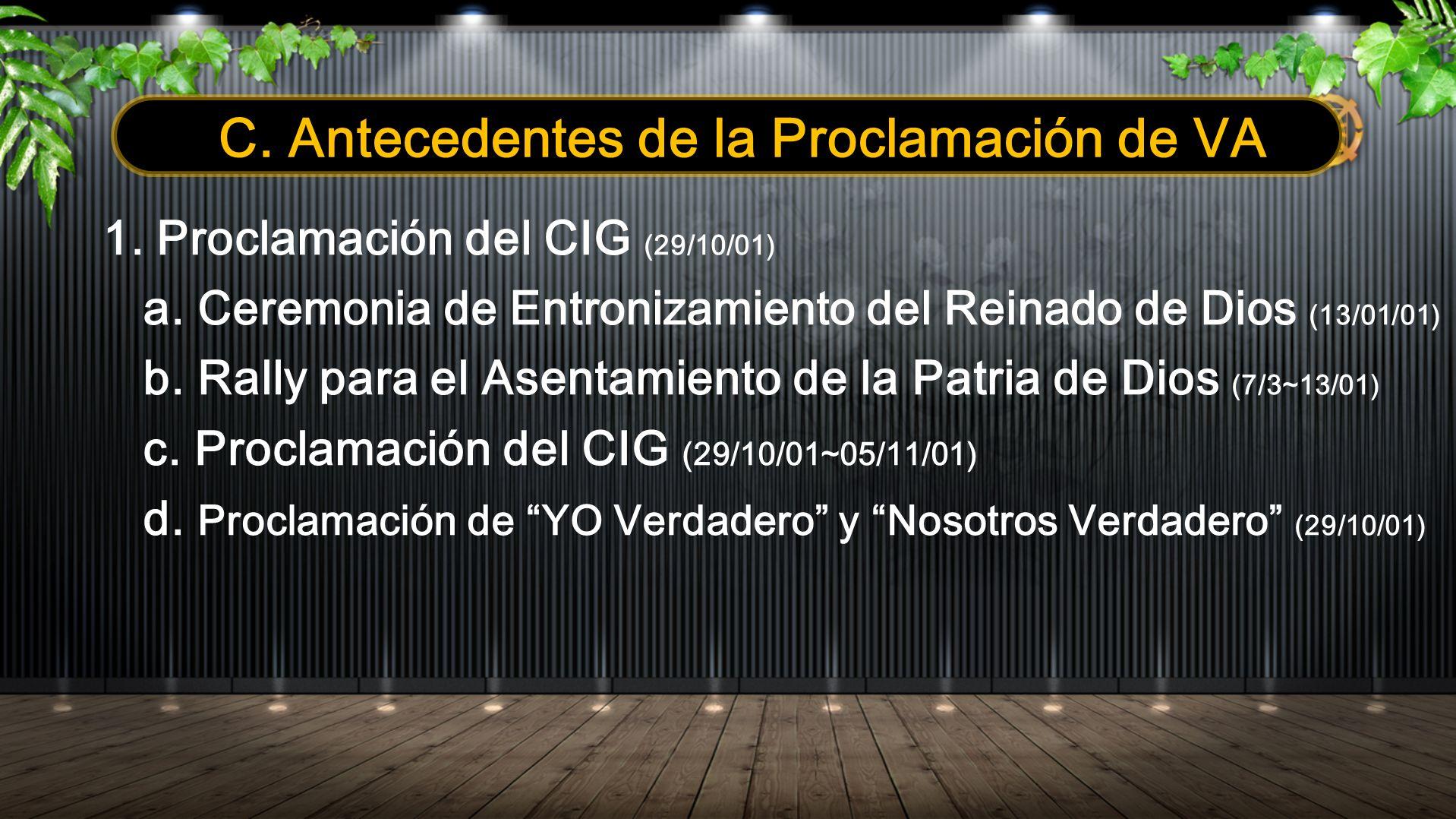 C. Antecedentes de la Proclamación de VA 1. Proclamación del CIG (29/10/01) a. Ceremonia de Entronizamiento del Reinado de Dios (13/01/01) b. Rally pa
