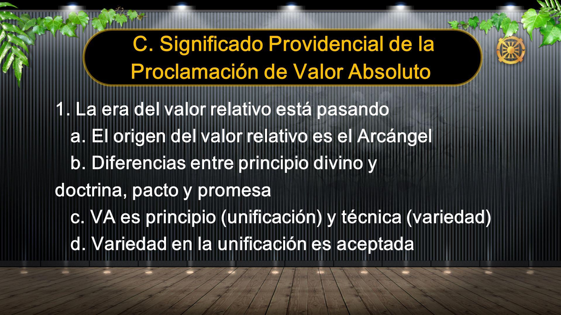 C. Significado Providencial de la Proclamación de Valor Absoluto 1. La era del valor relativo está pasando a. El origen del valor relativo es el Arcán