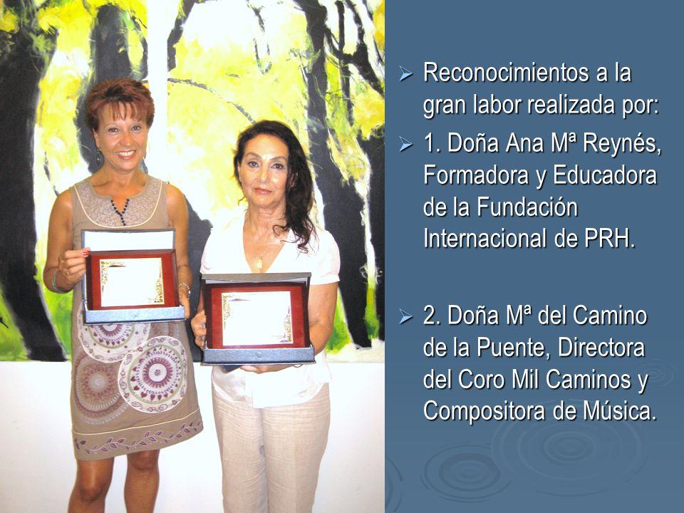 Reconocimientos a la gran labor realizada por: Reconocimientos a la gran labor realizada por: 1. Doña Ana Mª Reynés, Formadora y Educadora de la Funda