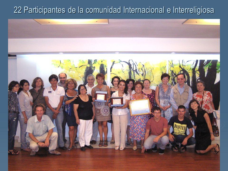 22 Participantes de la comunidad Internacional e Interreligiosa