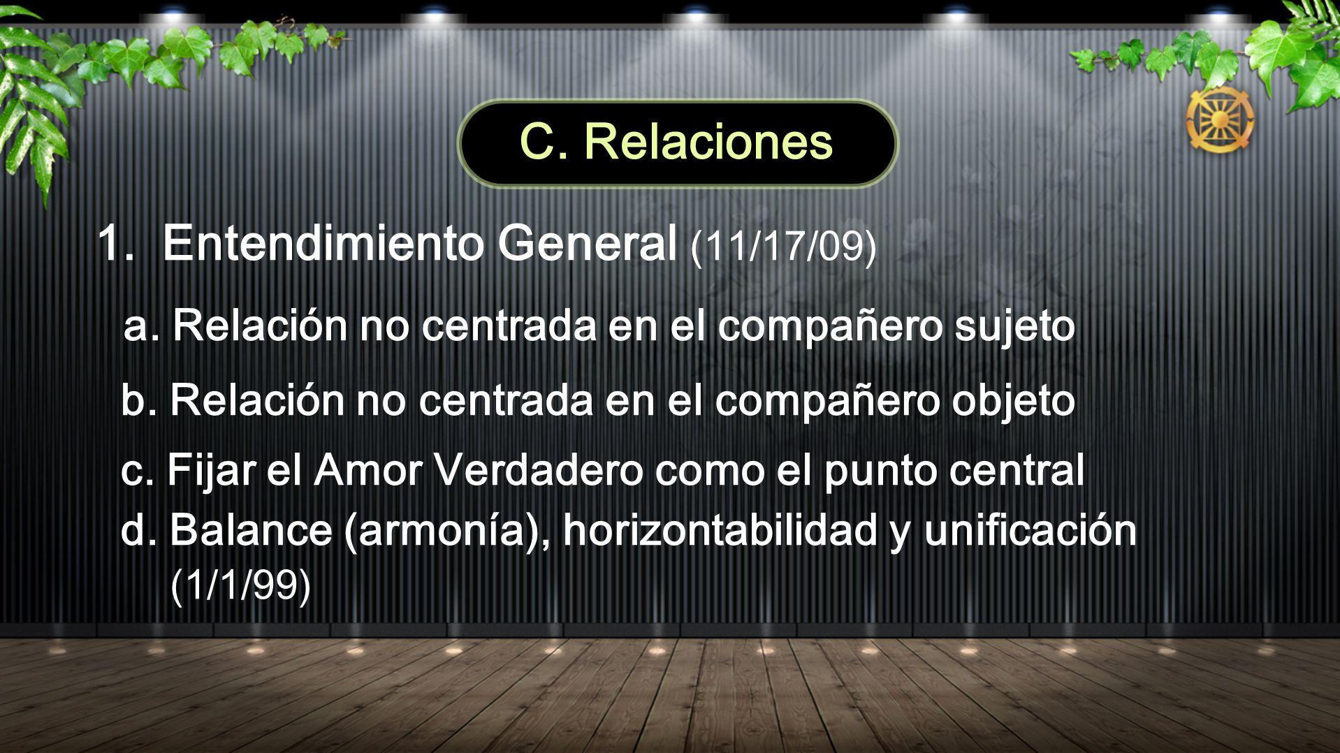 C. Relaciones 1.Entendimiento General (11/17/09) a. Relación no centrada en el compañero sujeto b. Relación no centrada en el compañero objeto c. Fija