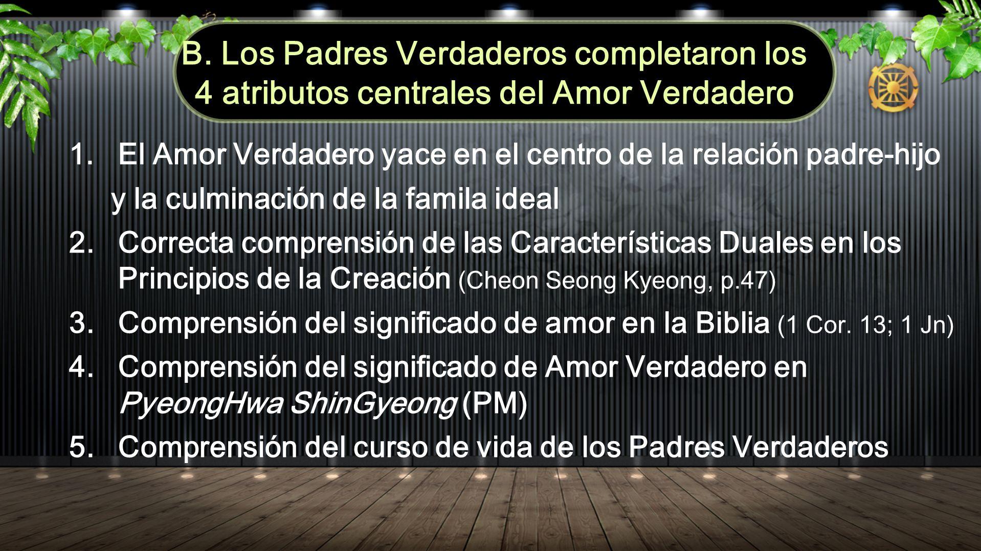 1.El Amor Verdadero yace en el centro de la relación padre-hijo y la culminación de la famila ideal 2.Correcta comprensión de las Características Dual
