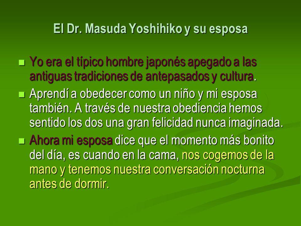 El Dr. Masuda Yoshihiko y su esposa Yo era el típico hombre japonés apegado a las antiguas tradiciones de antepasados y cultura. Yo era el típico homb