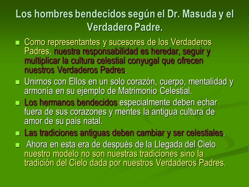 Los hombres bendecidos según el Dr. Masuda y el Verdadero Padre. Como representantes y sucesores de los Verdaderos Padres, nuestra responsabilidad es