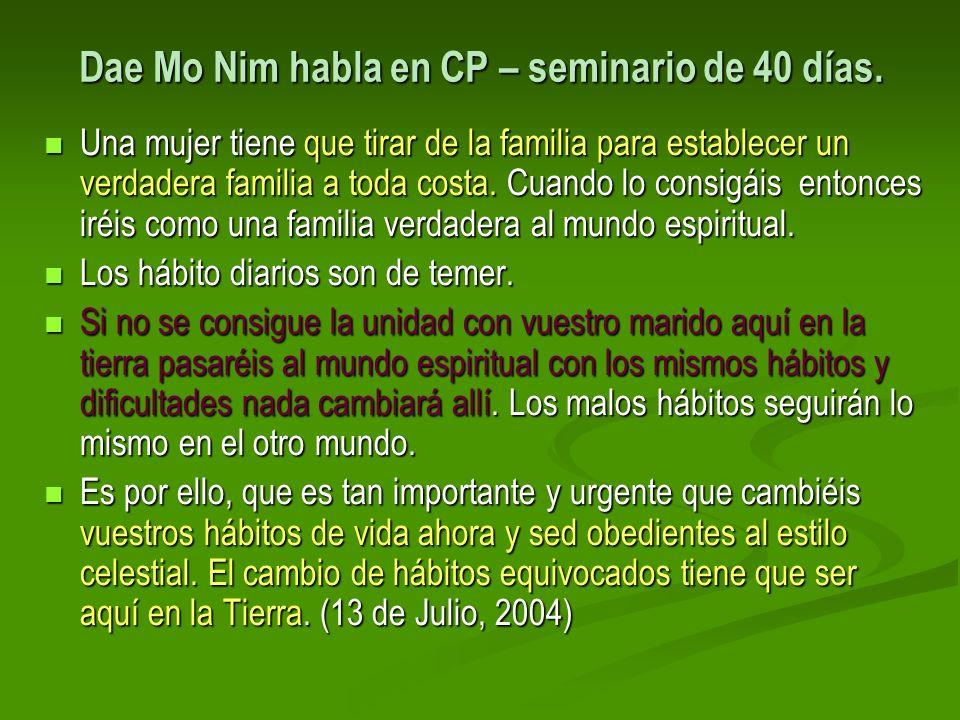 Dae Mo Nim habla en CP – seminario de 40 días. Una mujer tiene que tirar de la familia para establecer un verdadera familia a toda costa. Cuando lo co