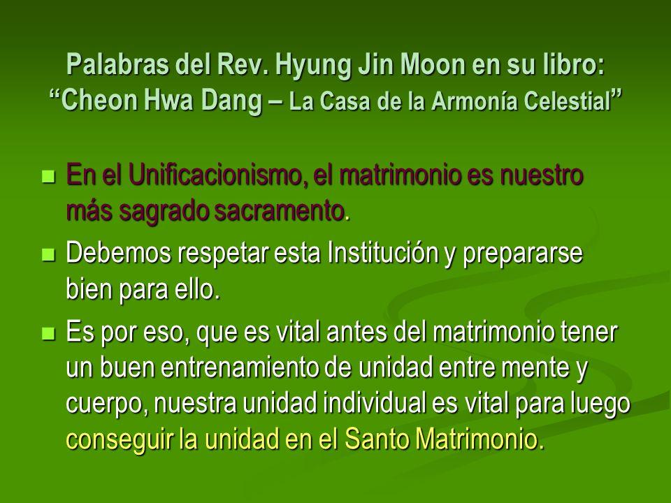 Palabras del Rev. Hyung Jin Moon en su libro: Cheon Hwa Dang – La Casa de la Armonía Celestial Palabras del Rev. Hyung Jin Moon en su libro: Cheon Hwa