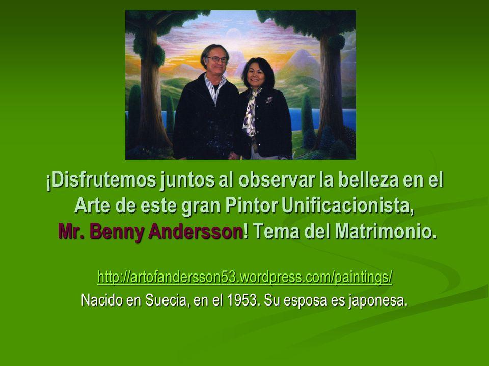 ¡Disfrutemos juntos al observar la belleza en el Arte de este gran Pintor Unificacionista, Mr. Benny Andersson! Tema del Matrimonio. http://artofander