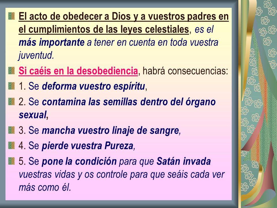 El acto de obedecer a Dios y a vuestros padres en el cumplimientos de las leyes celestiales, es el más importante a tener en cuenta en toda vuestra ju