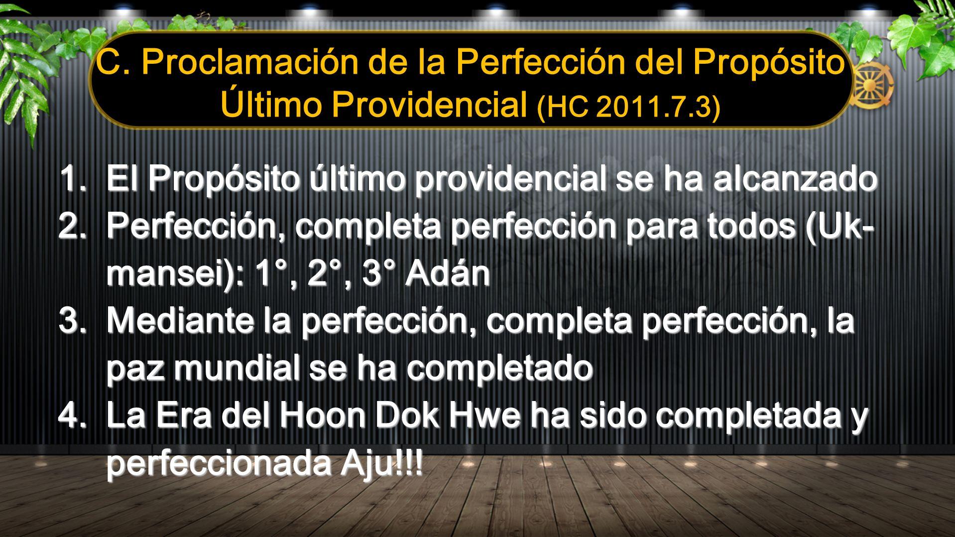 C. Proclamación de la Perfección del Propósito Último Providencial (HC 2011.7.3) 1.El Propósito último providencial se ha alcanzado 2.Perfección, comp