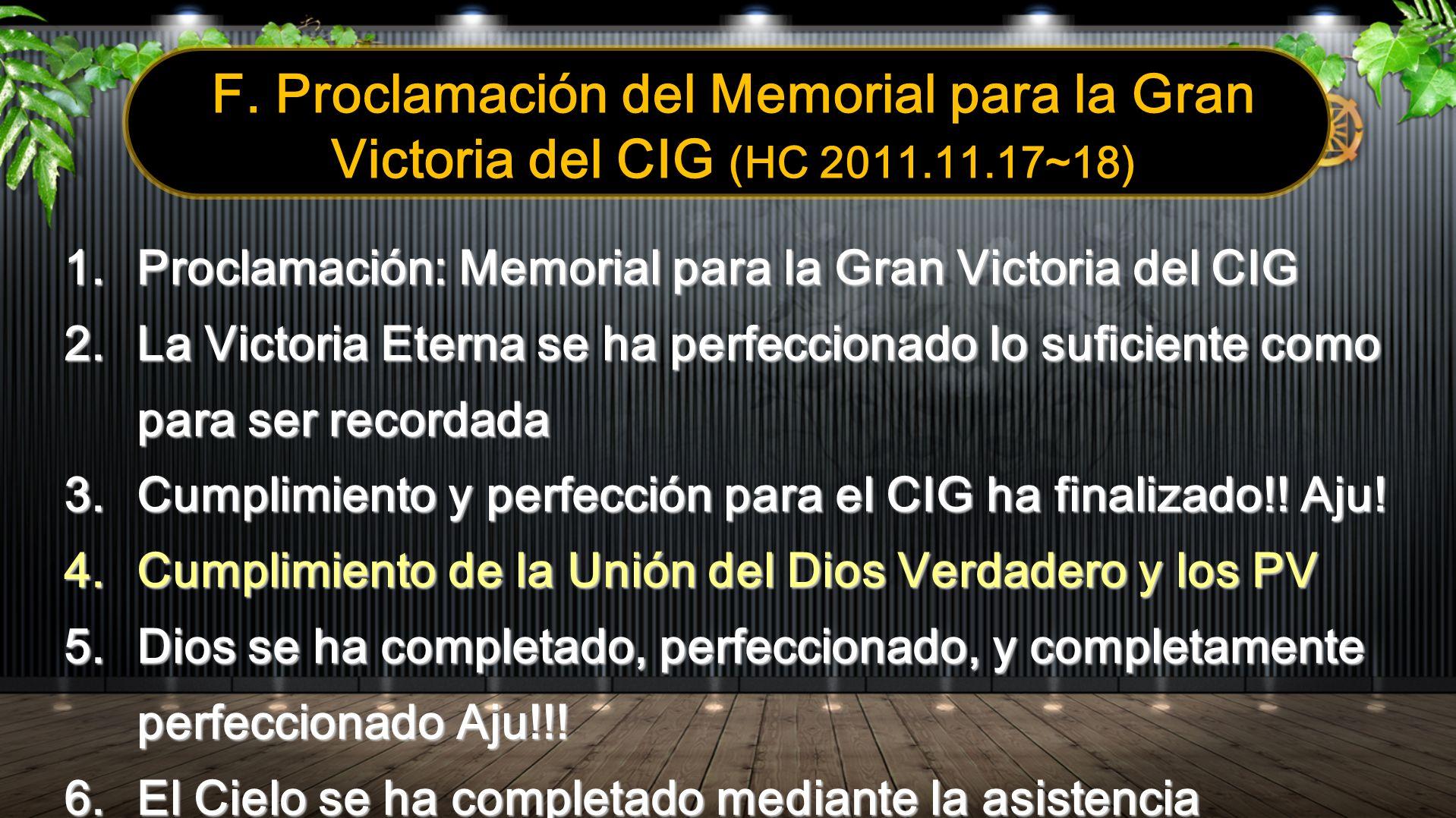 F. Proclamación del Memorial para la Gran Victoria del CIG (HC 2011.11.17~18) 1. Proclamación: Memorial para la Gran Victoria del CIG 2. La Victoria E