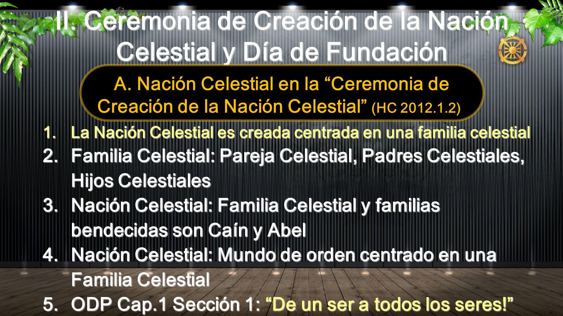 II. Ceremonia de Creación de la Nación Celestial y Día de Fundación 1.La Nación Celestial es creada centrada en una familia celestial 2.Familia Celest