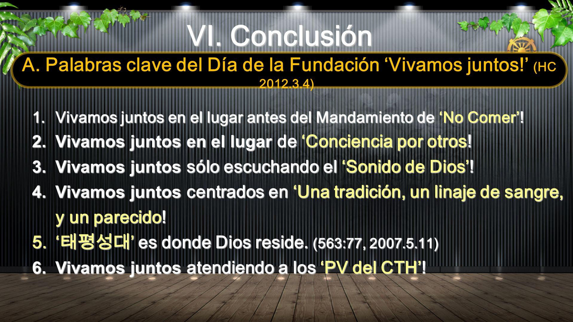 VI. Conclusión A. Palabras clave del Día de la Fundación Vivamos juntos! (HC 2012.3.4) 1. Vivamos juntos en el lugar antes del Mandamiento de No Comer