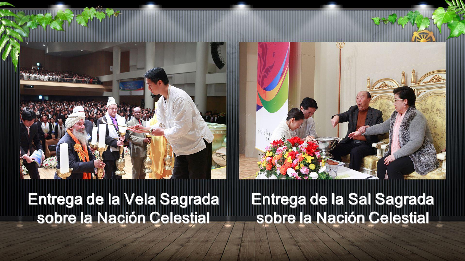 Entrega de la Vela Sagrada sobre la Nación Celestial Entrega de la Sal Sagrada sobre la Nación Celestial