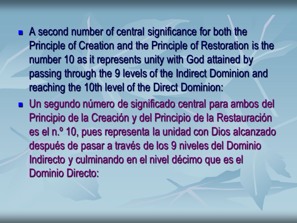 A second number of central significance for both the Principle of Creation and the Principle of Restoration is the number 10 as it represents unity wi