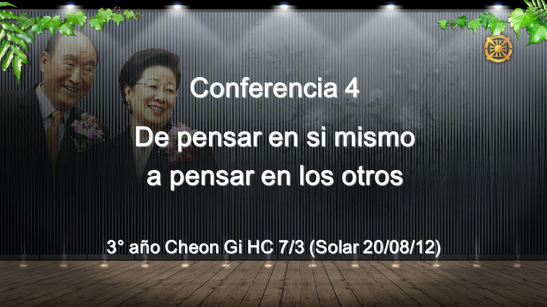 Conferencia 4 De pensar en si mismo a pensar en los otros 3° año Cheon Gi HC 7/3 (Solar 20/08/12)