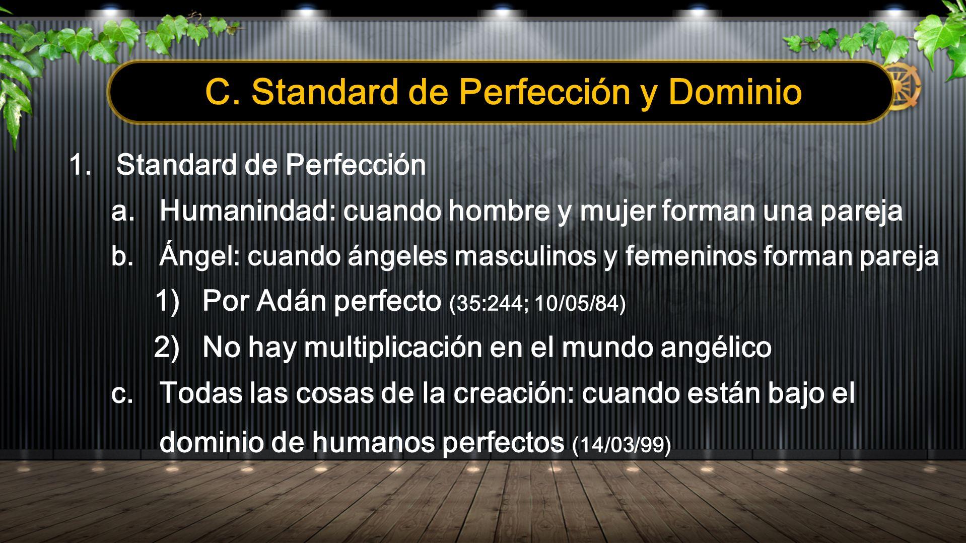 C. Standard de Perfección y Dominio 1.Standard de Perfección a. Humanindad: cuando hombre y mujer forman una pareja b. Ángel: cuando ángeles masculino