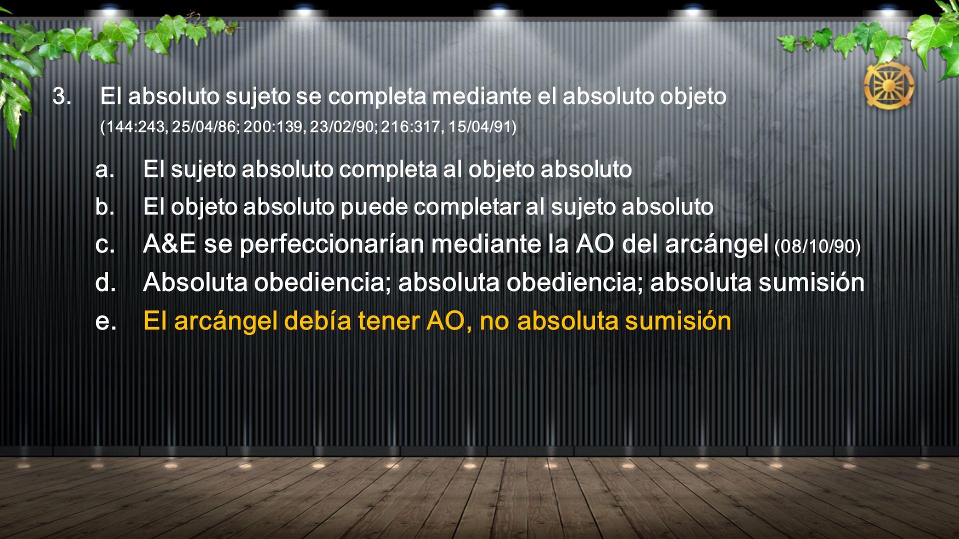 3. El absoluto sujeto se completa mediante el absoluto objeto (144:243, 25/04/86; 200:139, 23/02/90; 216:317, 15/04/91) a. El sujeto absoluto completa