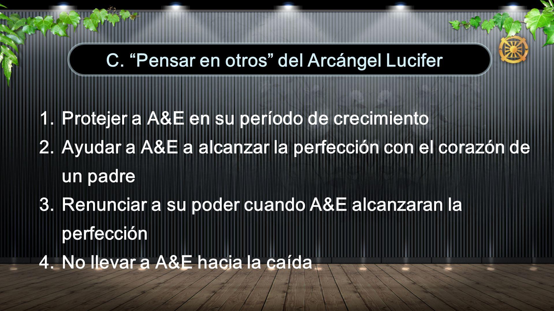 1.Protejer a A&E en su período de crecimiento 2.Ayudar a A&E a alcanzar la perfección con el corazón de un padre 3.Renunciar a su poder cuando A&E alc