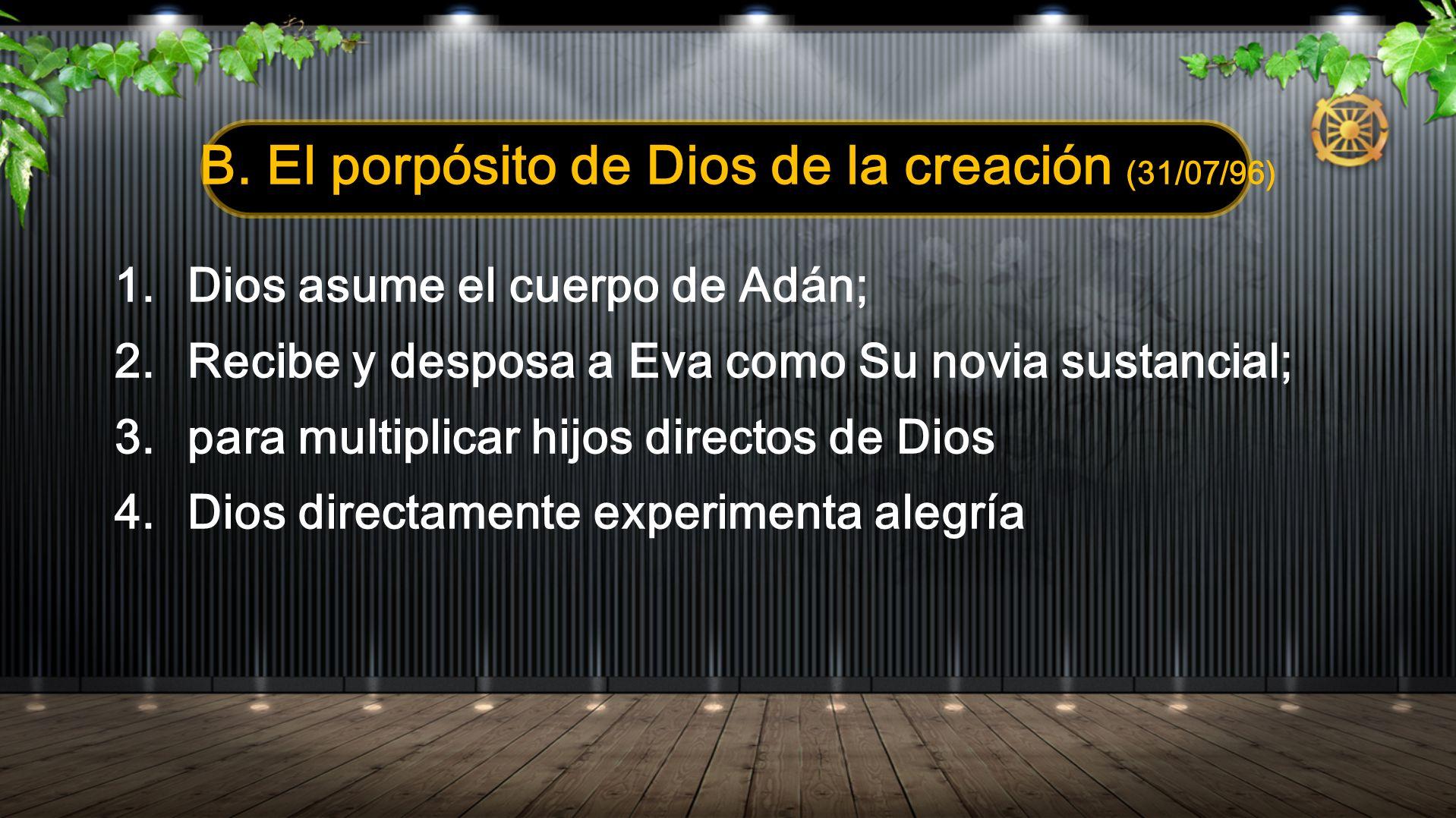 1. Dios asume el cuerpo de Adán; 2. Recibe y desposa a Eva como Su novia sustancial; 3. para multiplicar hijos directos de Dios 4. Dios directamente e
