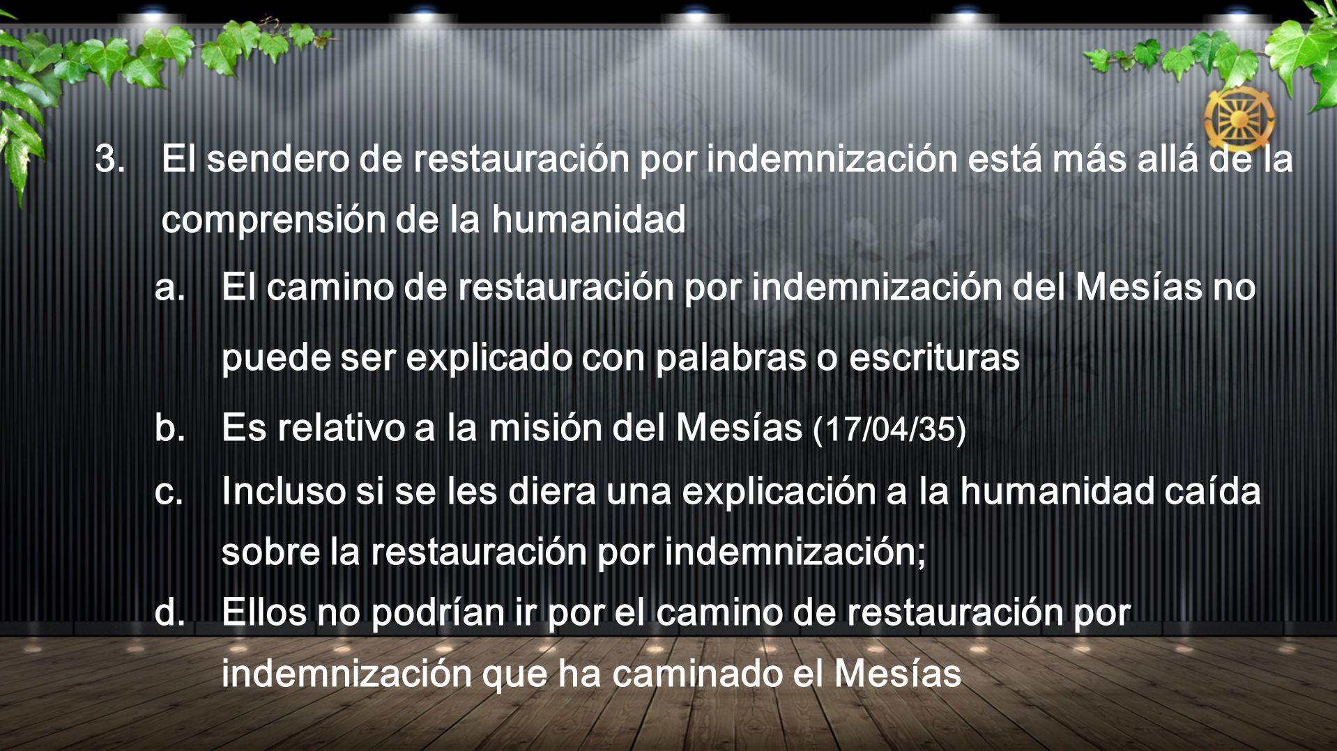 3. El sendero de restauración por indemnización está más allá de la comprensión de la humanidad a. El camino de restauración por indemnización del Mes