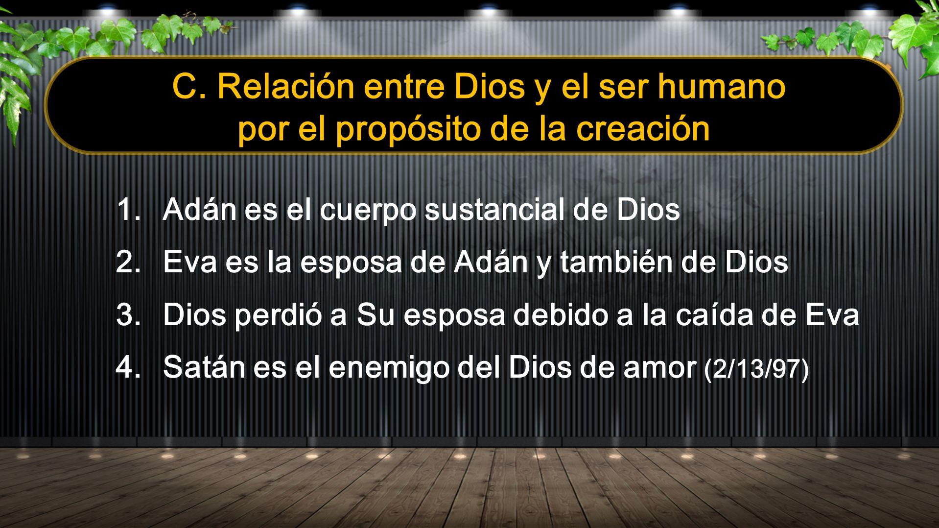 1. Adán es el cuerpo sustancial de Dios 2. Eva es la esposa de Adán y también de Dios 3. Dios perdió a Su esposa debido a la caída de Eva 4. Satán es