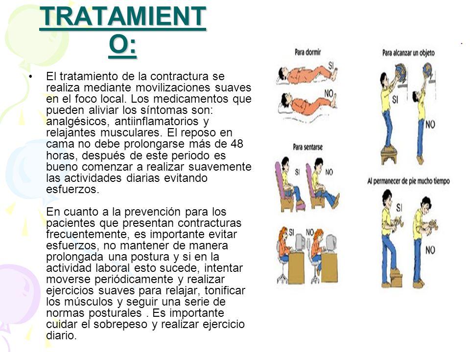 TRATAMIENT O: El tratamiento de la contractura se realiza mediante movilizaciones suaves en el foco local. Los medicamentos que pueden aliviar los sín