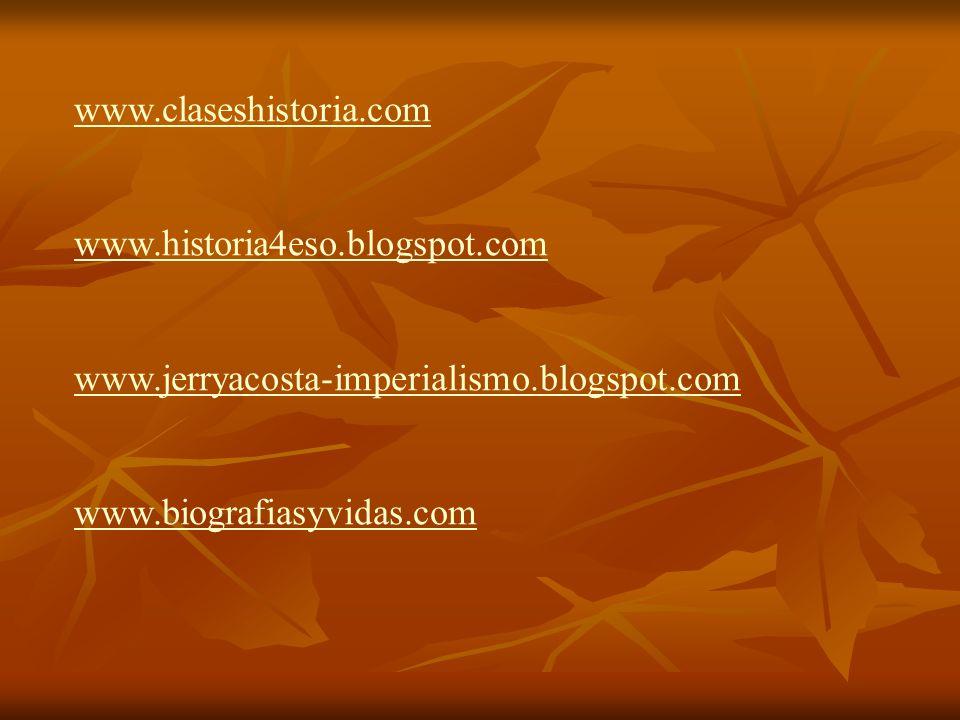 www.claseshistoria.com www.historia4eso.blogspot.com www.jerryacosta-imperialismo.blogspot.com www.biografiasyvidas.com