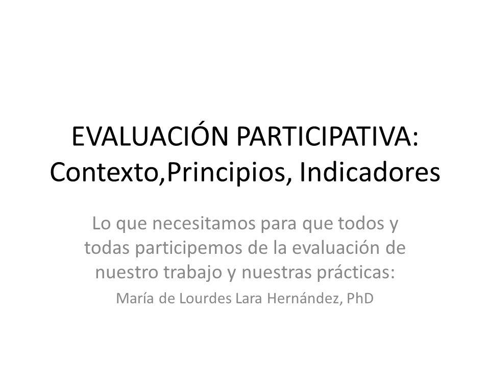 CONTEXTO Las primeras experiencias de evaluación participativa datan de los años setenta.
