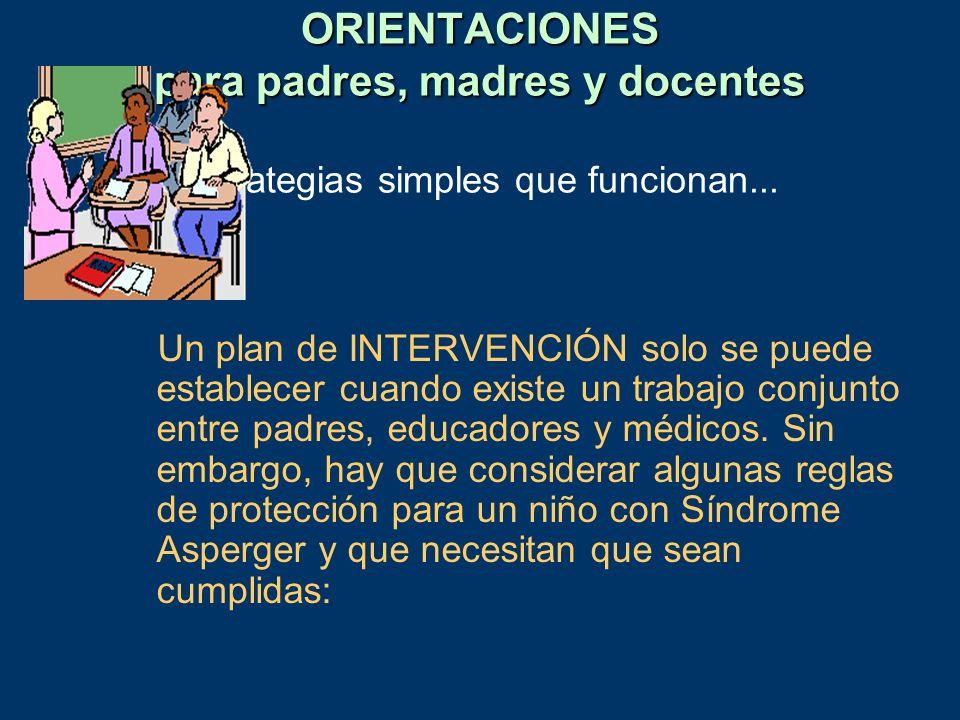 Un plan de INTERVENCIÓN solo se puede establecer cuando existe un trabajo conjunto entre padres, educadores y médicos. Sin embargo, hay que considerar