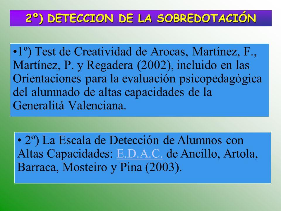 1º) Test de Creatividad de Arocas, Martínez, F., Martínez, P. y Regadera (2002), incluido en las Orientaciones para la evaluación psicopedagógica del