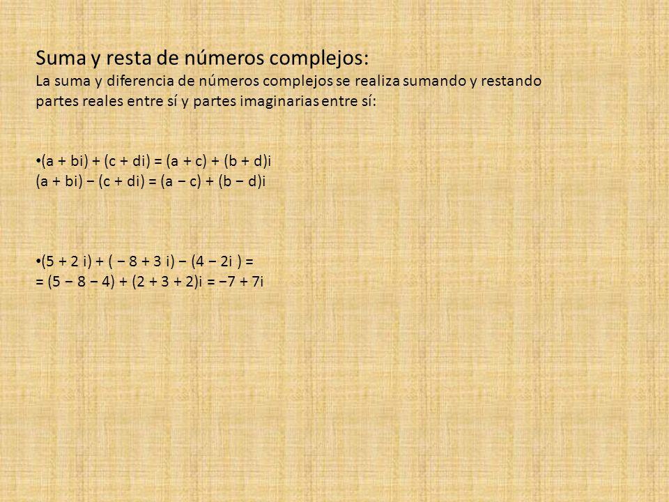 Suma y resta de números complejos: La suma y diferencia de números complejos se realiza sumando y restando partes reales entre sí y partes imaginarias
