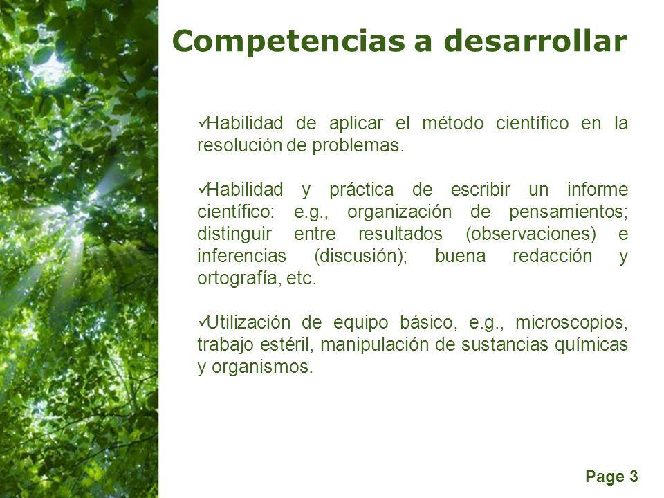 Page 3 Competencias a desarrollar Habilidad de aplicar el método científico en la resolución de problemas. Habilidad y práctica de escribir un informe