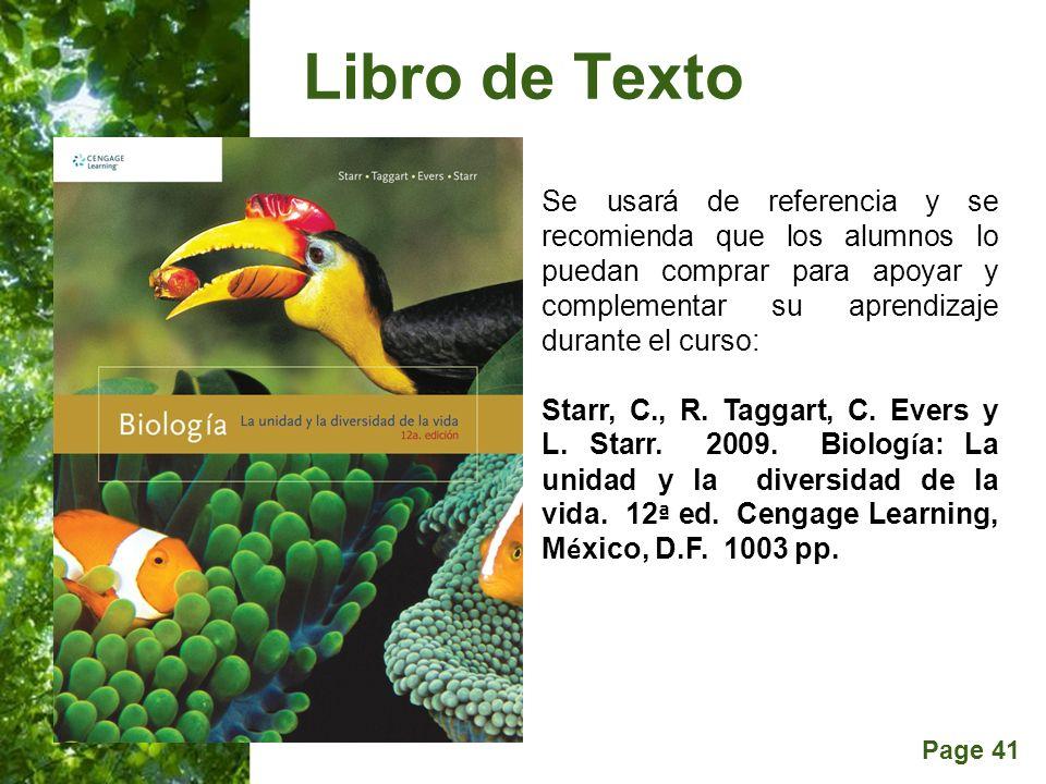 Page 41 Libro de Texto Se usará de referencia y se recomienda que los alumnos lo puedan comprar para apoyar y complementar su aprendizaje durante el c