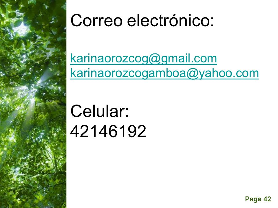 Page 42 Correo electrónico: karinaorozcog@gmail.com karinaorozcogamboa@yahoo.com Celular: 42146192 karinaorozcog@gmail.com karinaorozcogamboa@yahoo.co