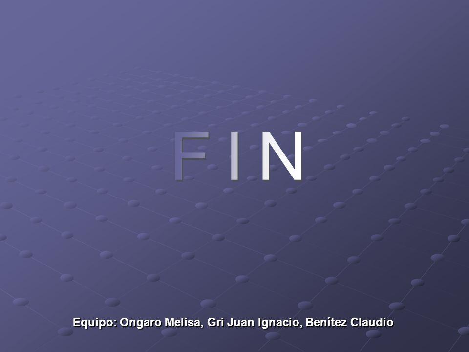 Equipo: Ongaro Melisa, Gri Juan Ignacio, Benítez Claudio