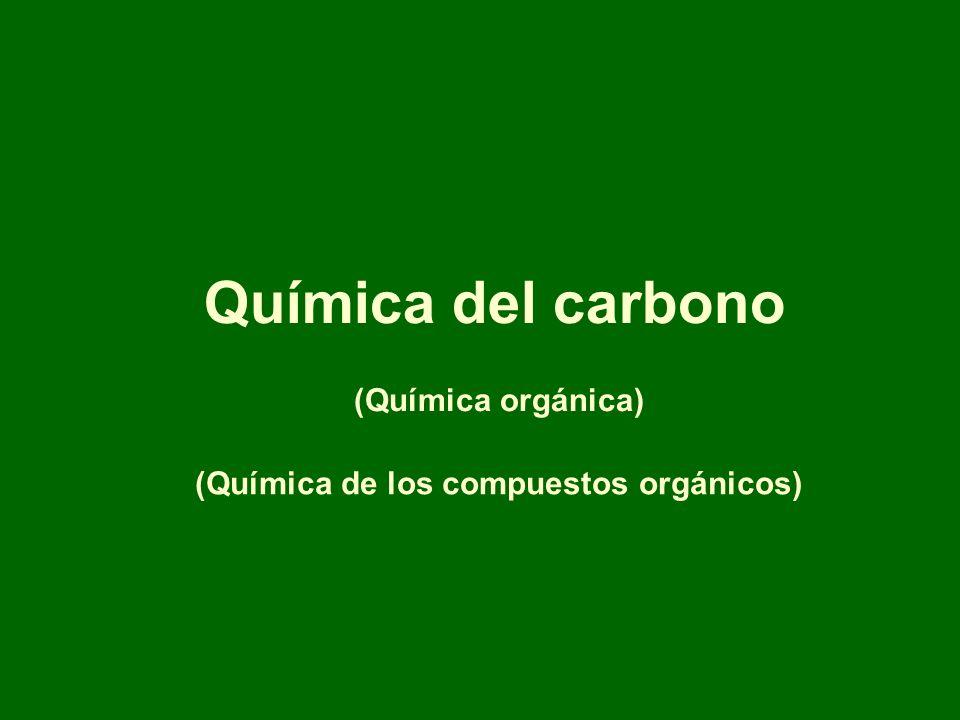 Química del carbono (Química orgánica) (Química de los compuestos orgánicos)