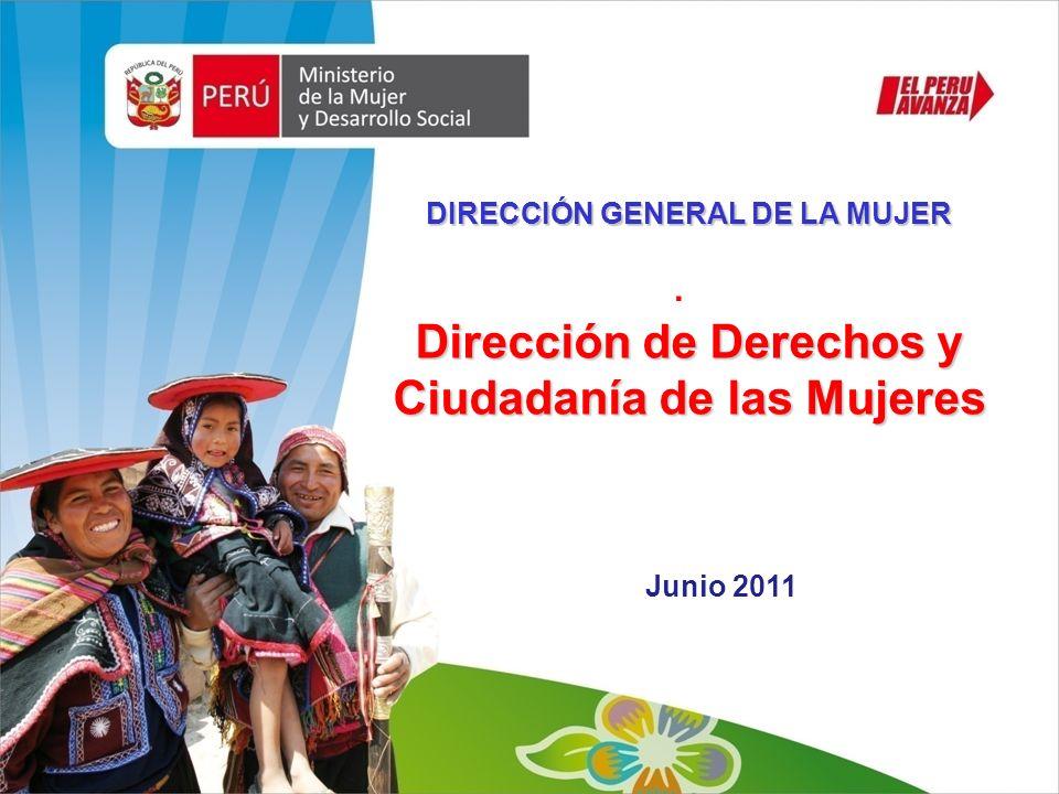 . Junio 2011 DIRECCIÓN GENERAL DE LA MUJER Dirección de Derechos y Ciudadanía de las Mujeres